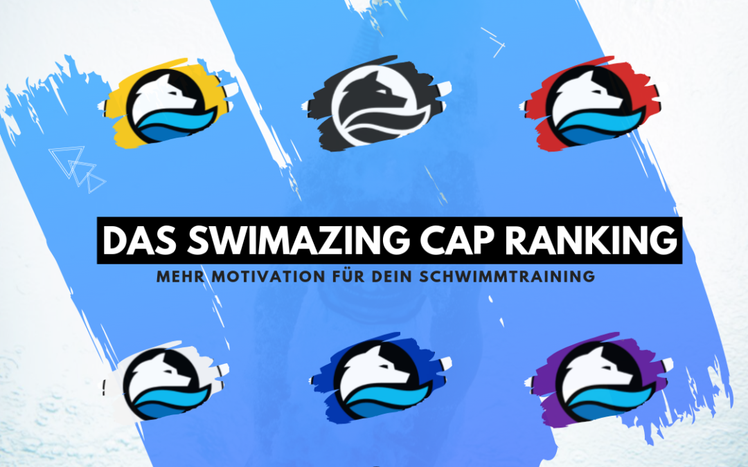 Das Swimazing University Cap Ranking 2019!